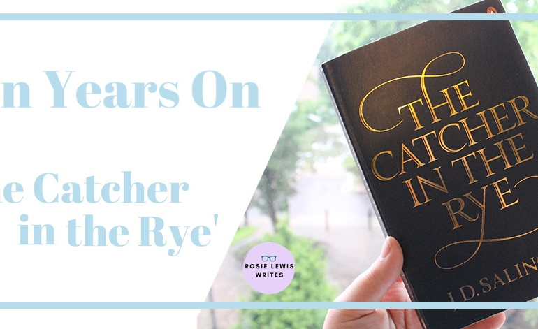 Blog title for 'en Years On: The Catcher in the Rye | Rosie Lewis Writes'