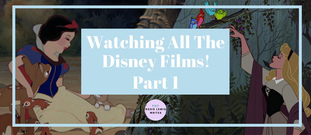 Title for 'Watching All The Disney Films! Part 1' for Rosie Lewis Writes