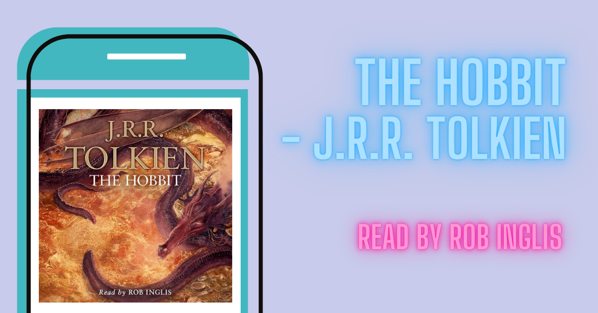 Blog graphic saying 'The Hobbit - J.R.R. Tolkien. Read by ROb Inglis'