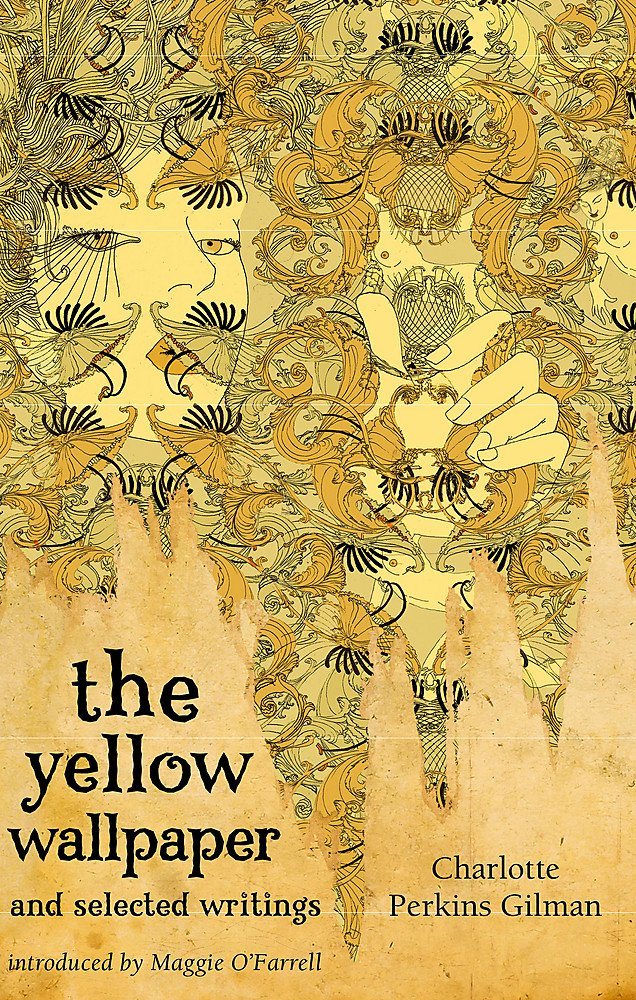 Cover of 'The Yellow Wallpaper' by Charlotte Perkins Gilman. The face of a woman is seen peering out from printed yellow wallpaper.